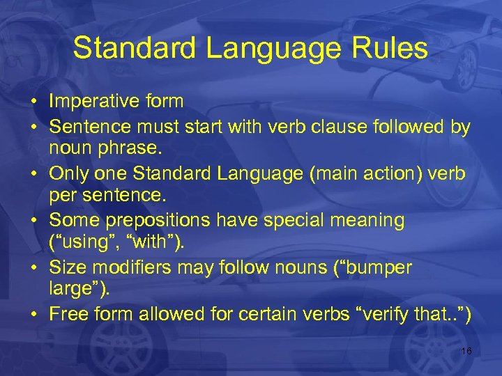Standard Language Rules • Imperative form • Sentence must start with verb clause followed