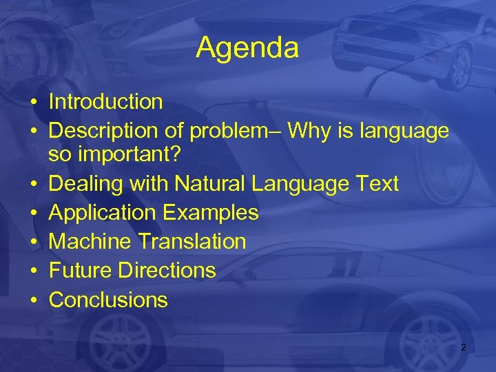 Agenda • Introduction • Description of problem– Why is language so important? • Dealing