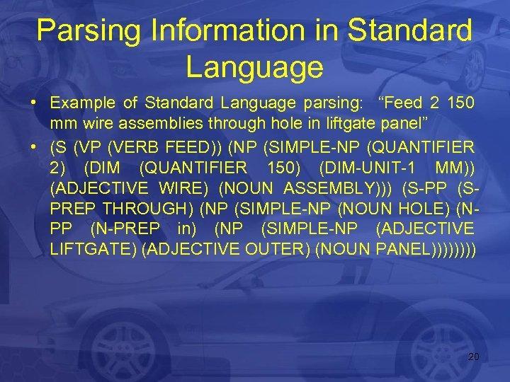 """Parsing Information in Standard Language • Example of Standard Language parsing: """"Feed 2 150"""