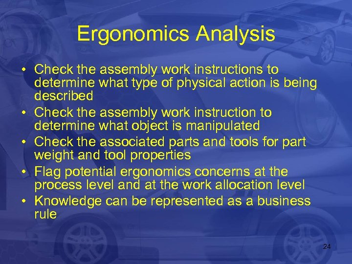 Ergonomics Analysis • Check the assembly work instructions to determine what type of physical