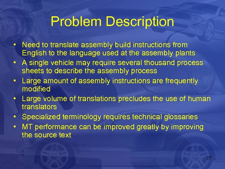 Problem Description • Need to translate assembly build instructions from English to the language
