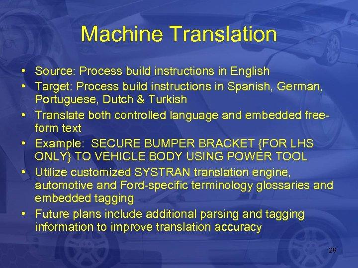 Machine Translation • Source: Process build instructions in English • Target: Process build instructions