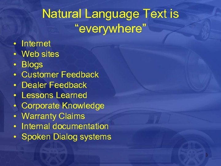 """Natural Language Text is """"everywhere"""" • • • Internet Web sites Blogs Customer Feedback"""