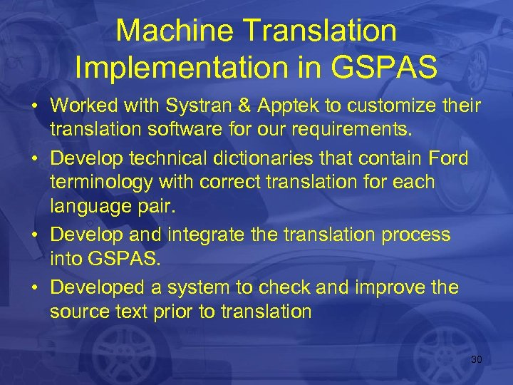 Machine Translation Implementation in GSPAS • Worked with Systran & Apptek to customize their