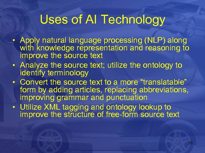Uses of AI Technology • Apply natural language processing (NLP) along with knowledge representation