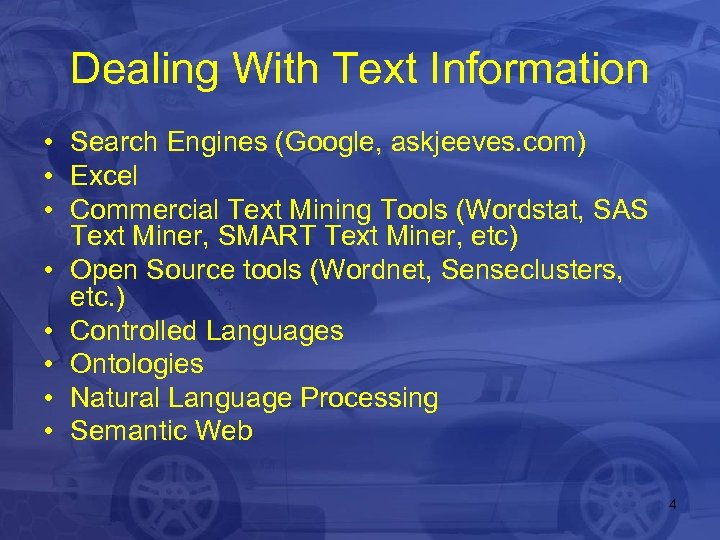 Dealing With Text Information • Search Engines (Google, askjeeves. com) • Excel • Commercial