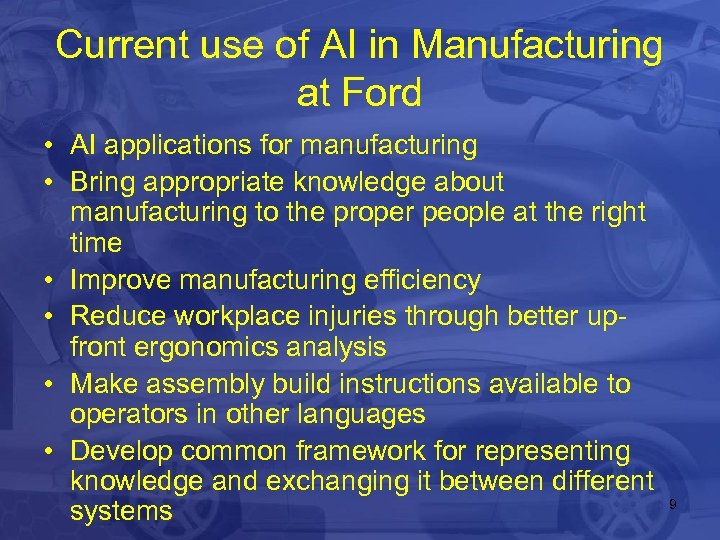 Current use of AI in Manufacturing at Ford • AI applications for manufacturing •