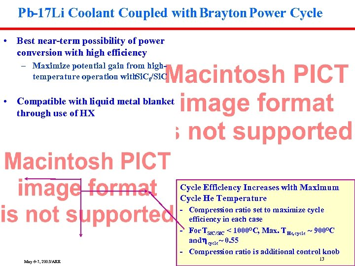 Pb-17 Li Coolant Coupled with Brayton Power Cycle • Best near-term possibility of power