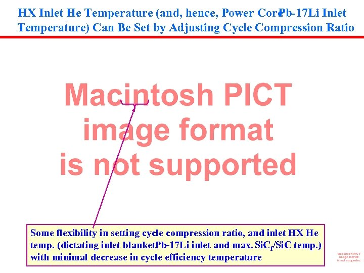 HX Inlet He Temperature (and, hence, Power Core Pb-17 Li Inlet Temperature) Can Be