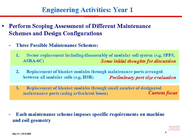 Engineering Activities: Year 1 • Perform Scoping Assessment of Different Maintenance Schemes and Design