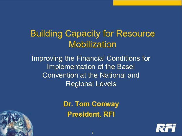 Building Capacity for Resource Mobilization Improving the Financial Conditions for Implementation of the Basel