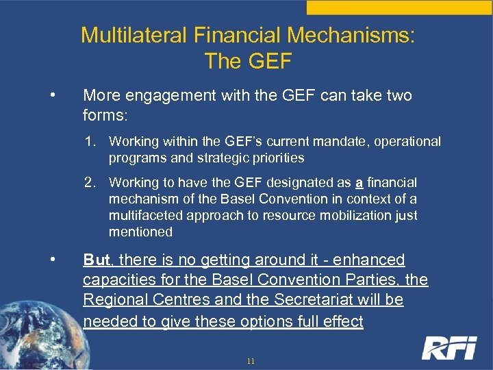 Multilateral Financial Mechanisms: The GEF • More engagement with the GEF can take two