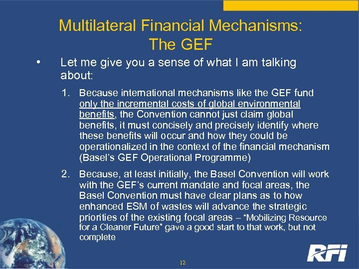 Multilateral Financial Mechanisms: The GEF • Let me give you a sense of what