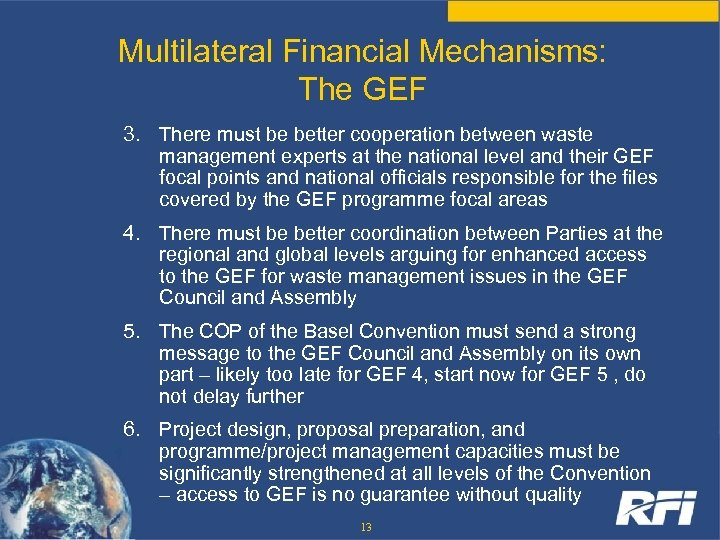 Multilateral Financial Mechanisms: The GEF 3. There must be better cooperation between waste management