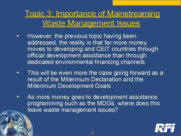 Topic 3: Importance of Mainstreaming Waste Management Issues • However, the previous topic having