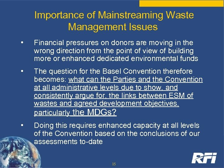 Importance of Mainstreaming Waste Management Issues • Financial pressures on donors are moving in