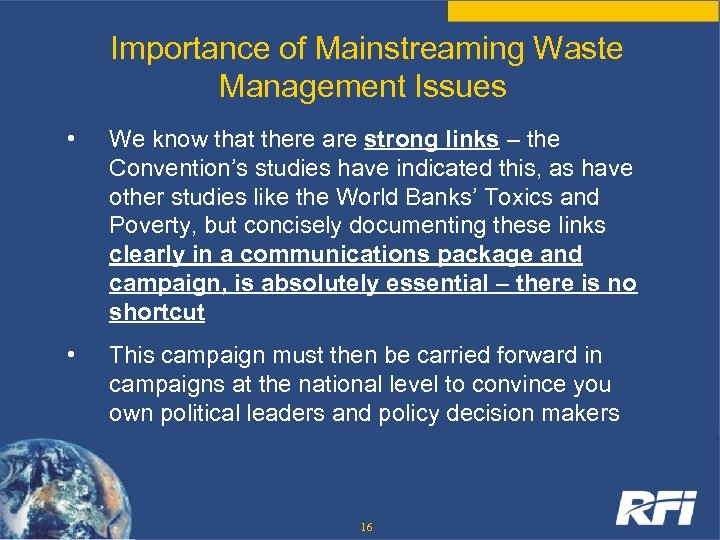 Importance of Mainstreaming Waste Management Issues • We know that there are strong links