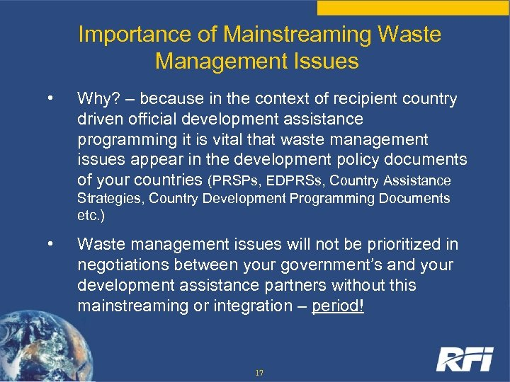 Importance of Mainstreaming Waste Management Issues • Why? – because in the context of