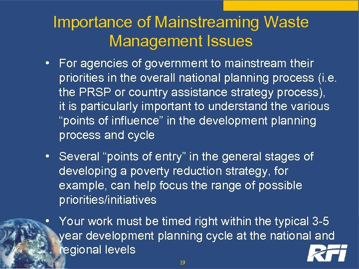 Importance of Mainstreaming Waste Management Issues • For agencies of government to mainstream their
