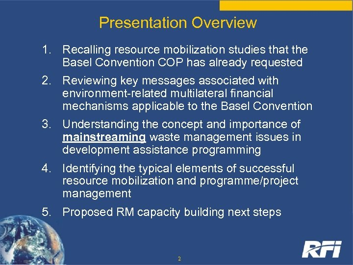 Presentation Overview 1. Recalling resource mobilization studies that the Basel Convention COP has already