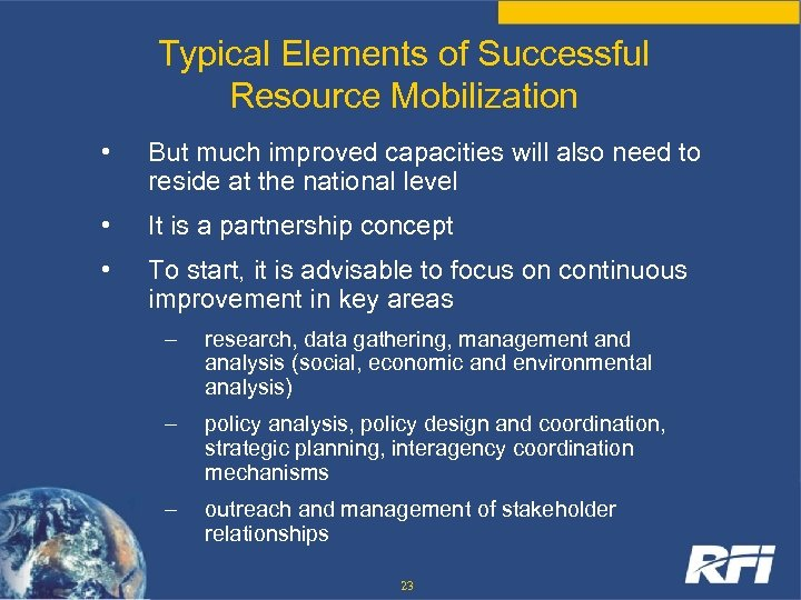 Typical Elements of Successful Resource Mobilization • But much improved capacities will also need