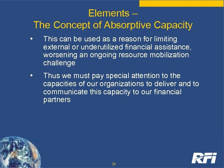 Elements – The Concept of Absorptive Capacity • This can be used as a
