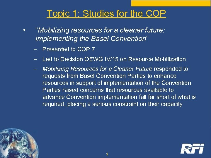 "Topic 1: Studies for the COP • ""Mobilizing resources for a cleaner future: implementing"