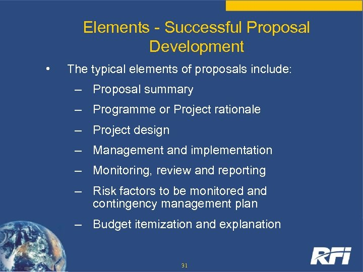 Elements - Successful Proposal Development • The typical elements of proposals include: – Proposal