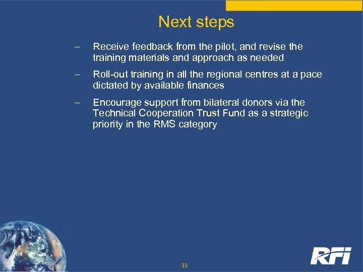 Next steps – Receive feedback from the pilot, and revise the training materials and
