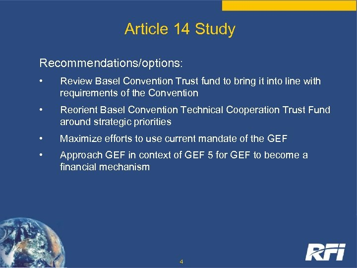 Article 14 Study Recommendations/options: • Review Basel Convention Trust fund to bring it into