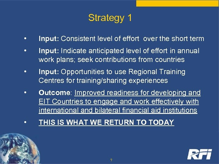 Strategy 1 • Input: Consistent level of effort over the short term • Input: