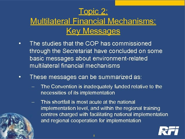 Topic 2: Multilateral Financial Mechanisms: Key Messages • The studies that the COP has