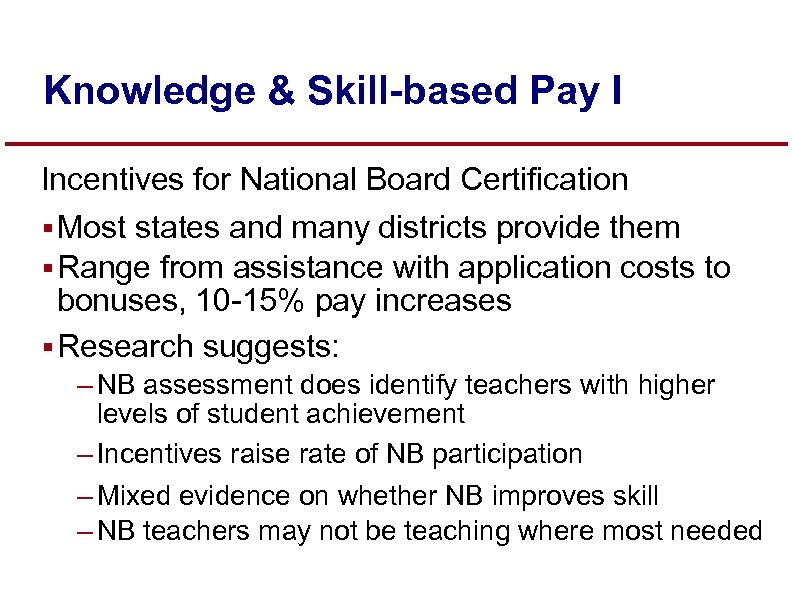 Knowledge & Skill-based Pay I Incentives for National Board Certification § Most states and