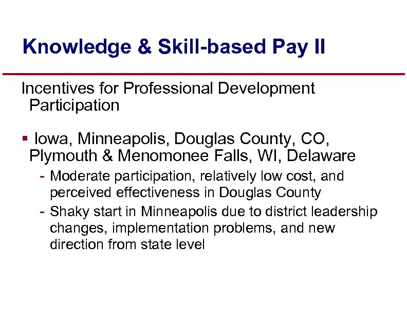 Knowledge & Skill-based Pay II Incentives for Professional Development Participation § Iowa, Minneapolis, Douglas