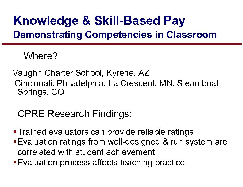 Knowledge & Skill-Based Pay Demonstrating Competencies in Classroom Where? Vaughn Charter School, Kyrene, AZ