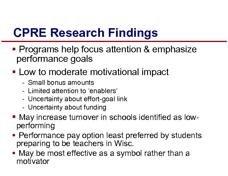 CPRE Research Findings § Programs help focus attention & emphasize performance goals § Low