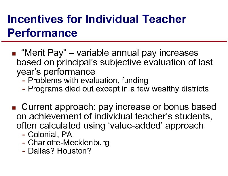 "Incentives for Individual Teacher Performance n ""Merit Pay"" – variable annual pay increases based"