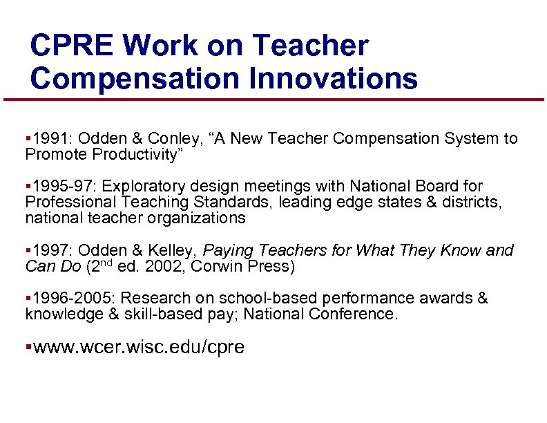 "CPRE Work on Teacher Compensation Innovations § 1991: Odden & Conley, ""A New Teacher"