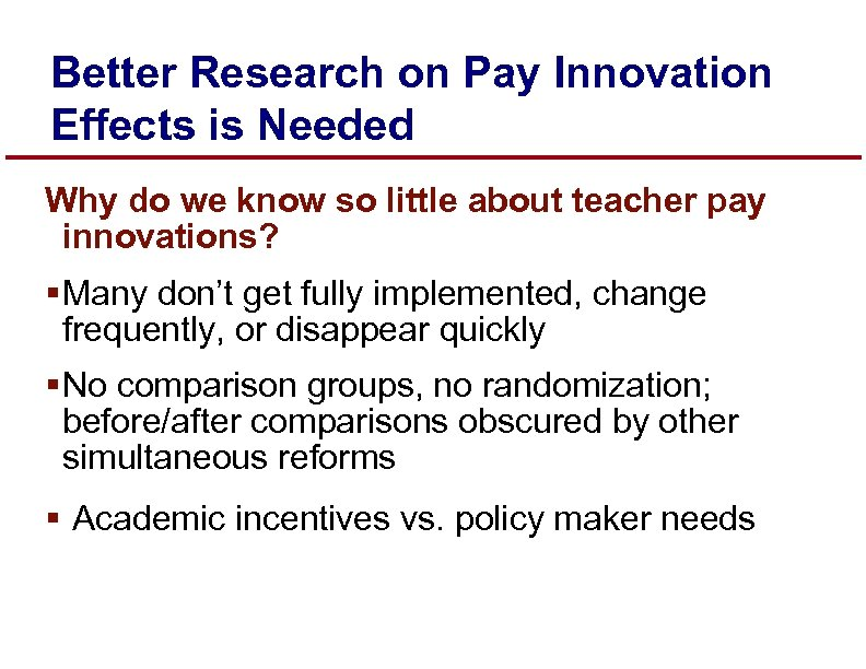 Better Research on Pay Innovation Effects is Needed Why do we know so little
