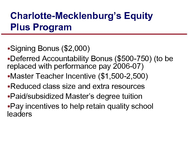Charlotte-Mecklenburg's Equity Plus Program § Signing Bonus ($2, 000) §Deferred Accountability Bonus ($500 -750)