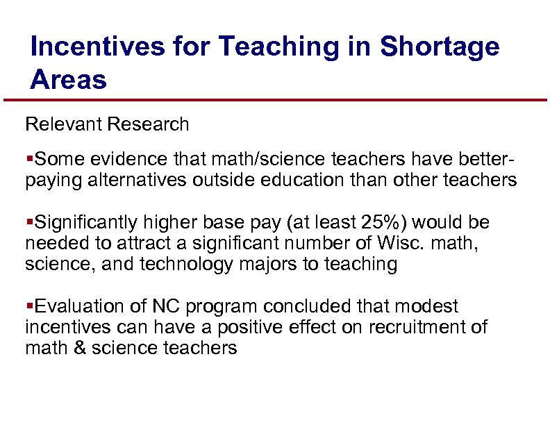 Incentives for Teaching in Shortage Areas Relevant Research §Some evidence that math/science teachers have