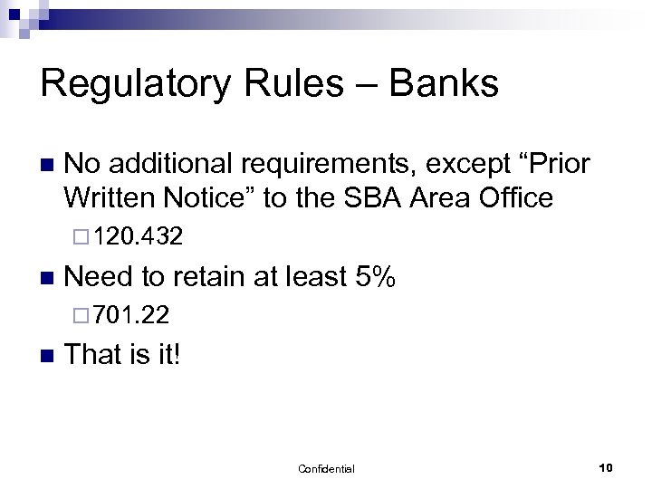 """Regulatory Rules – Banks n No additional requirements, except """"Prior Written Notice"""" to the"""