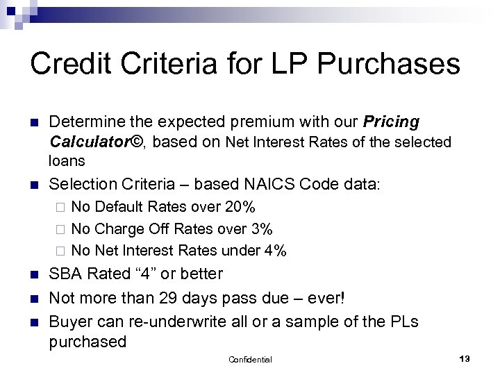 Credit Criteria for LP Purchases n Determine the expected premium with our Pricing Calculator©,