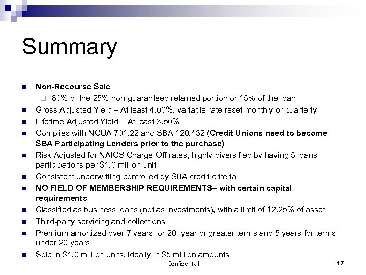 Summary n n n Non-Recourse Sale ¨ 60% of the 25% non-guaranteed retained portion