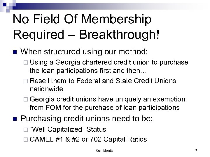 No Field Of Membership Required – Breakthrough! n When structured using our method: ¨
