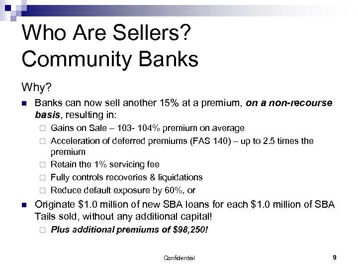 Who Are Sellers? Community Banks Why? n Banks can now sell another 15% at