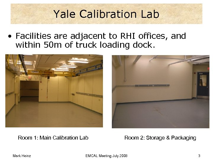 Yale Calibration Lab • Facilities are adjacent to RHI offices, and within 50 m