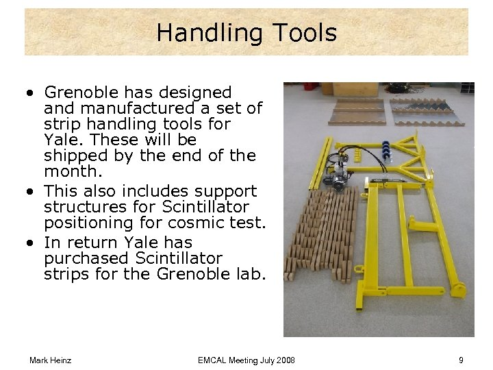 Handling Tools • Grenoble has designed and manufactured a set of strip handling tools