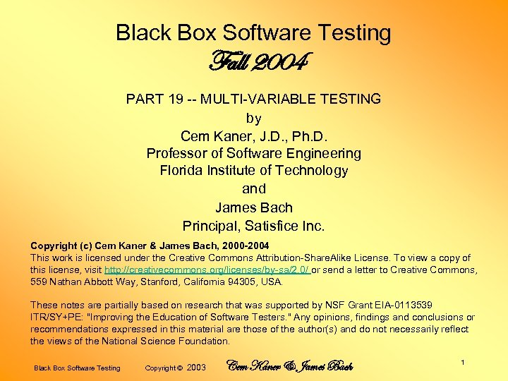 Black Box Software Testing Fall 2004 PART 19 -- MULTI-VARIABLE TESTING by Cem Kaner,