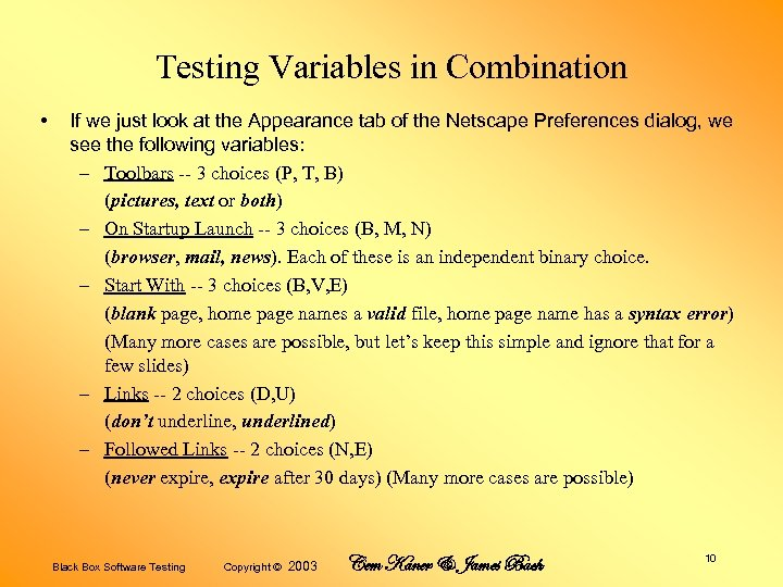 Testing Variables in Combination • If we just look at the Appearance tab of